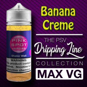 Banana Creme Flavor Drip Line