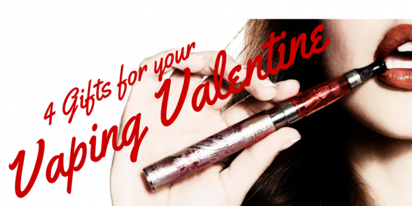 4 Gifts for your Vaping Valentine