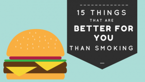 15 Things That Are Better For You Than Cigarettes