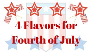 Four Flavors for the Fourth of July