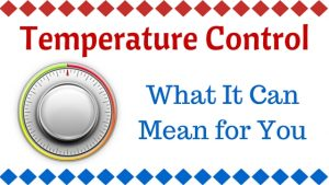 Temperature Control: What It Can Mean for You