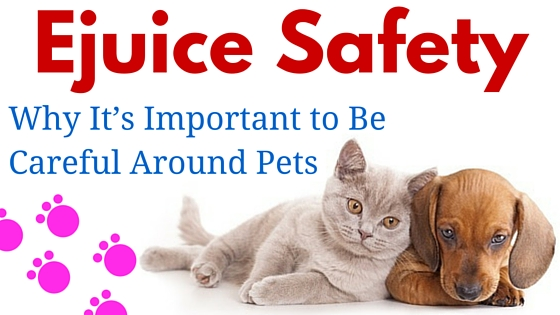 Ejuice Safety: Why It's Important to Be Careful Around Pets