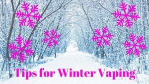 Tips for Winter Vaping