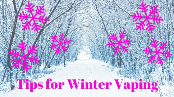 Tips for Winter Vaping