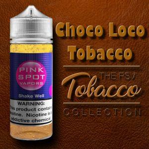Choco Loco Tobacco Flavor