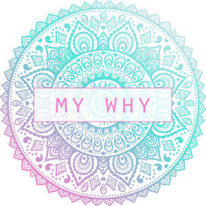 My Why – Part Two